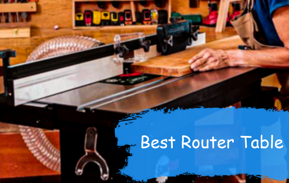 Best Router 2020.Best Router Table 2020 Exclusive Reviews Buyer Guide